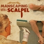 Artwork for Manscaping with a Scalpel