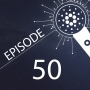 Artwork for Episode 50 - Shelley Testnet progressing, Upcoming New Balance announcement, Coindesk - Weekly Recap