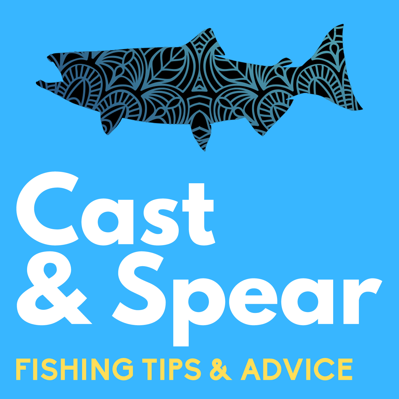 Cast and Spear: Weekly Fishing Tips and Advice show art