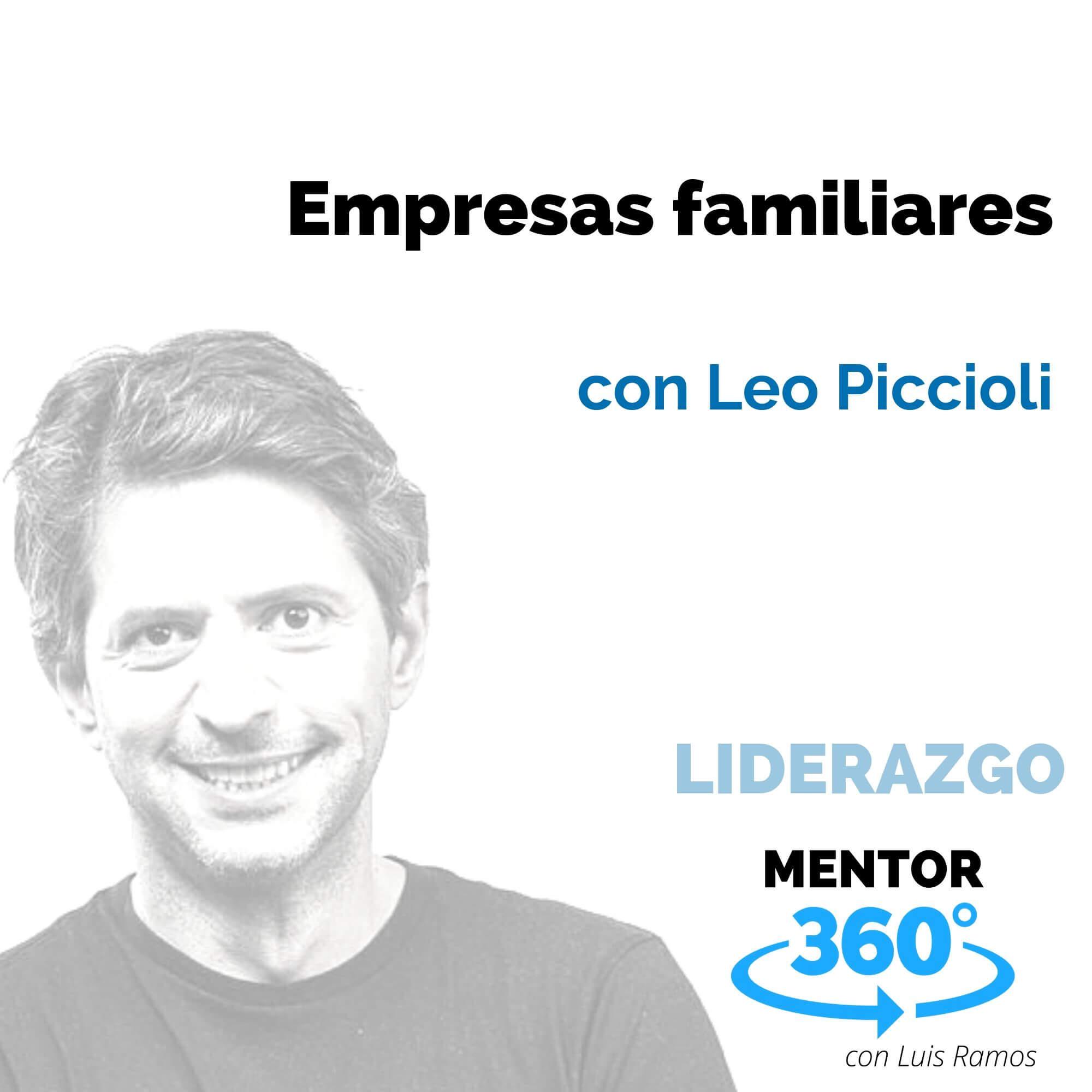 Empresas familiares, con Leo Piccioli - LIDERAZGO