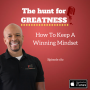 Artwork for Episode 182: How To Keep A Winning Mindset