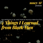 Artwork for 4 Things I Learned from Black Men
