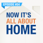 Artwork for Now It's All About The Home | Ep. #54