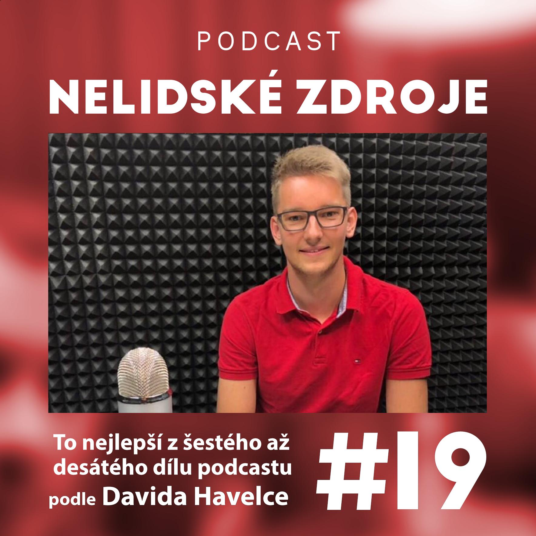 19: To nejlepší z šestého až desátého dílu podcastu podle Davida Havelce, Country Talent Acquisition Leadera ve Faurecia