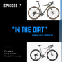 Artwork for In the Dirt 7: The $1200 and $2200 Gravel Bikes