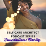 Artwork for EP 23 Self Care Architect Series: Clarity