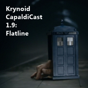 CapaldiCast 1.9 - Flatline