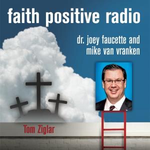 Faith Positive Radio: Tom Ziglar