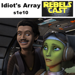s1e10 RebelsCast - Idiot's Array