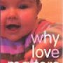 Artwork for Why Love Matters by Sue Gerhardt