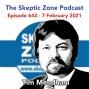 Artwork for The Skeptic Zone #643 - 7.February.2021