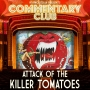 Artwork for COMMENTARY CLUB 034 - Attack of the Killer Tomatoes