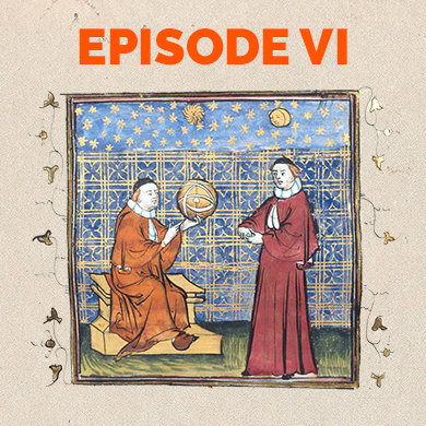 Episode 6: The not-so-Dark Ages, medieval intellectuals, and freethinkers