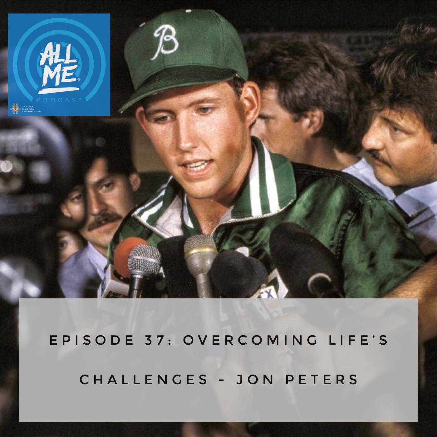 Episode 37: Overcoming Life's Challenges - Jon Peters