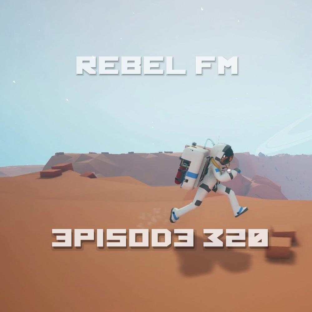 Rebel FM Episode 324 - 01/06/2017