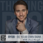 Artwork for BYOB - Be Your Own Bank with Chris Naugle