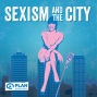 Artwork for #4 Can A Street Be Sexist?