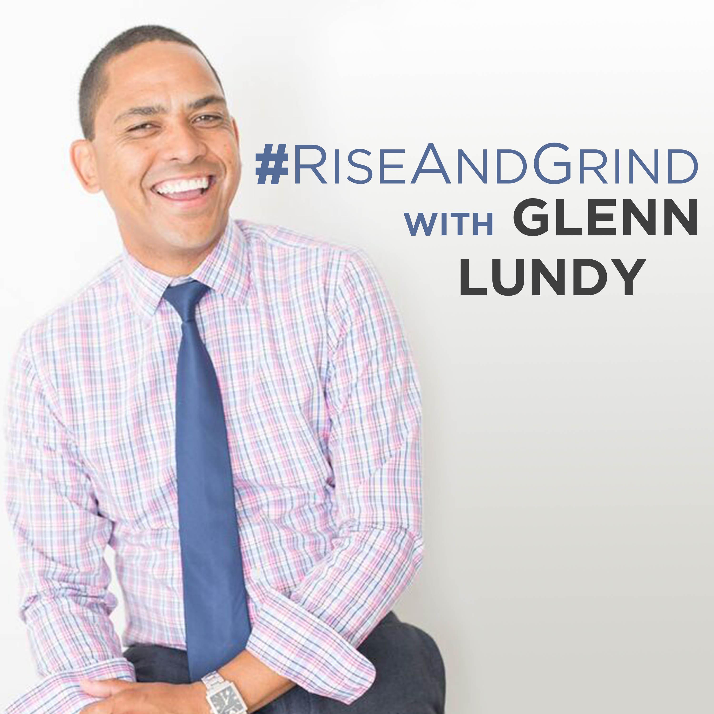 #RiseAndGrind w/Glenn Lundy