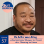 Artwork for Dr. Mike Woo-Ming: A Doctorpreneur Changes his Present after Glimpsing his Future