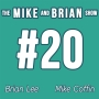 Artwork for The Mike and Brian Show #20 - Season 1 Finale!
