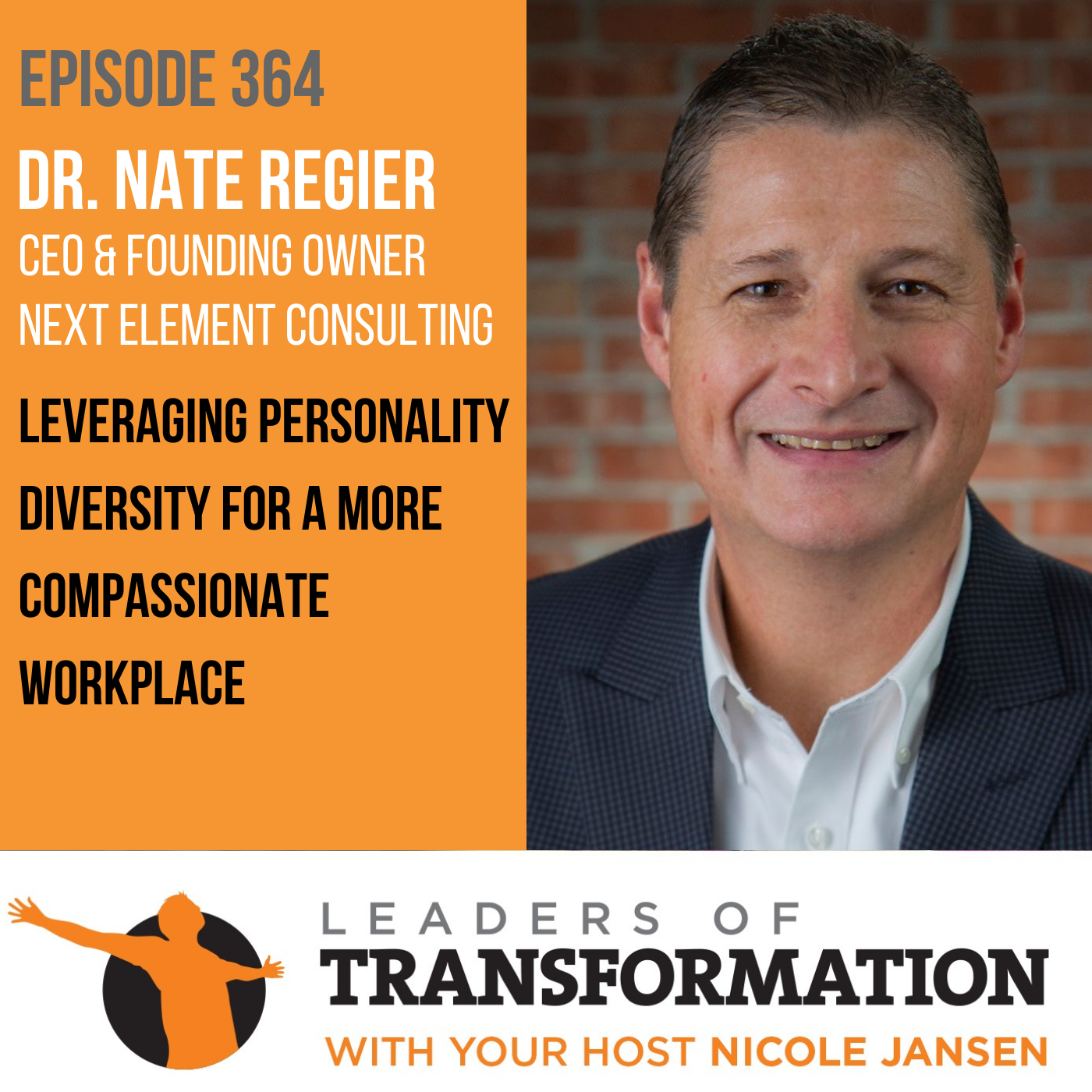 364: Dr. Nate Regier: Leveraging Personality Diversity for a More Compassionate Workplace show art