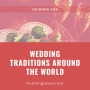 Artwork for #209 - Wedding Traditions Around the World