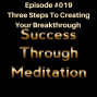 Artwork for Episode #019 - Three Steps to Creating Your Breakthrough