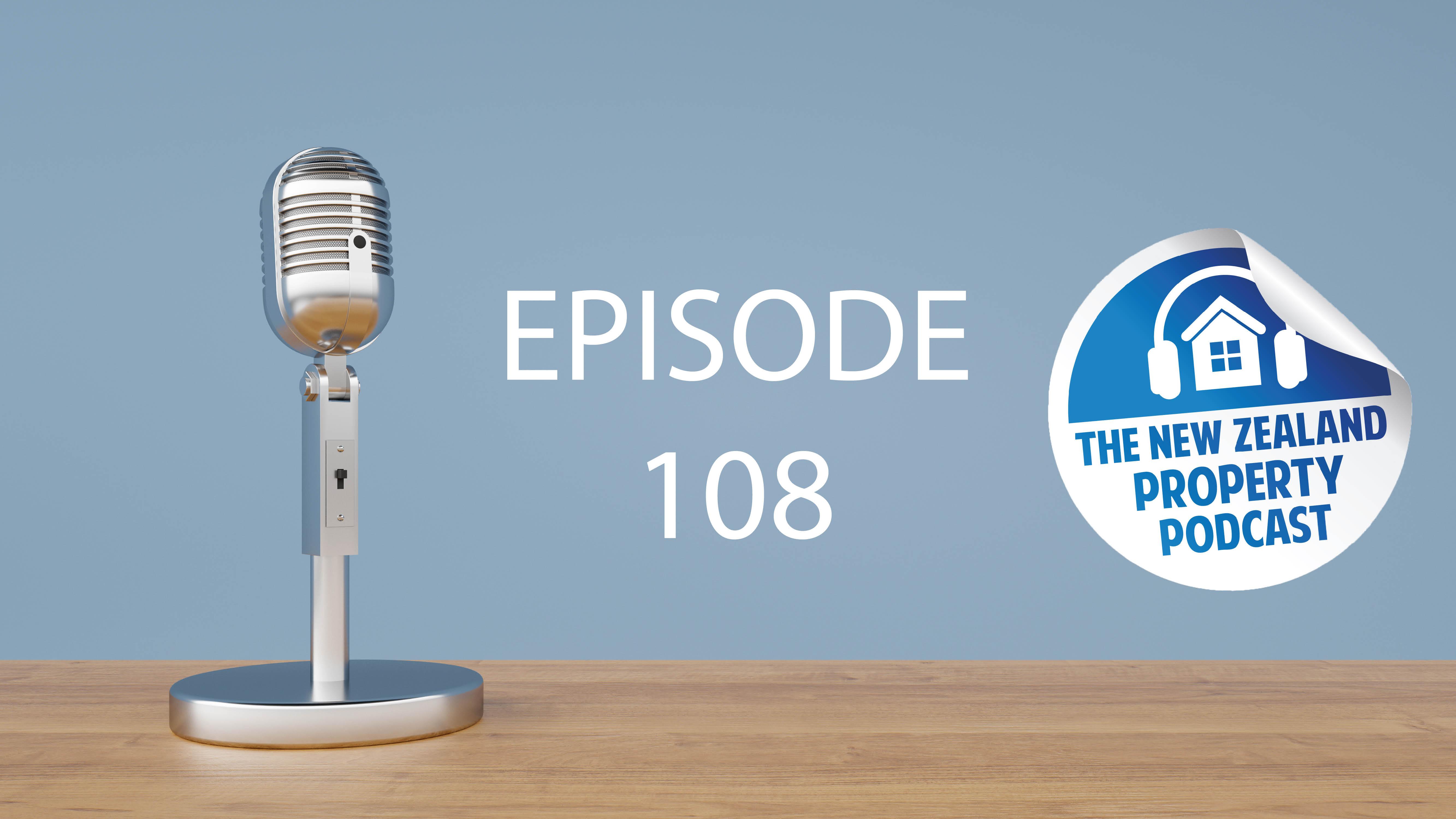 New Zealand Property Podcast Episode 108