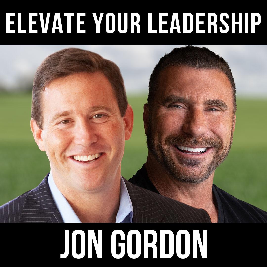 Elevate Your Leadership w/ Jon Gordon