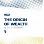 Artwork for 60: The Origin of Wealth (خاستگاه ثروت)
