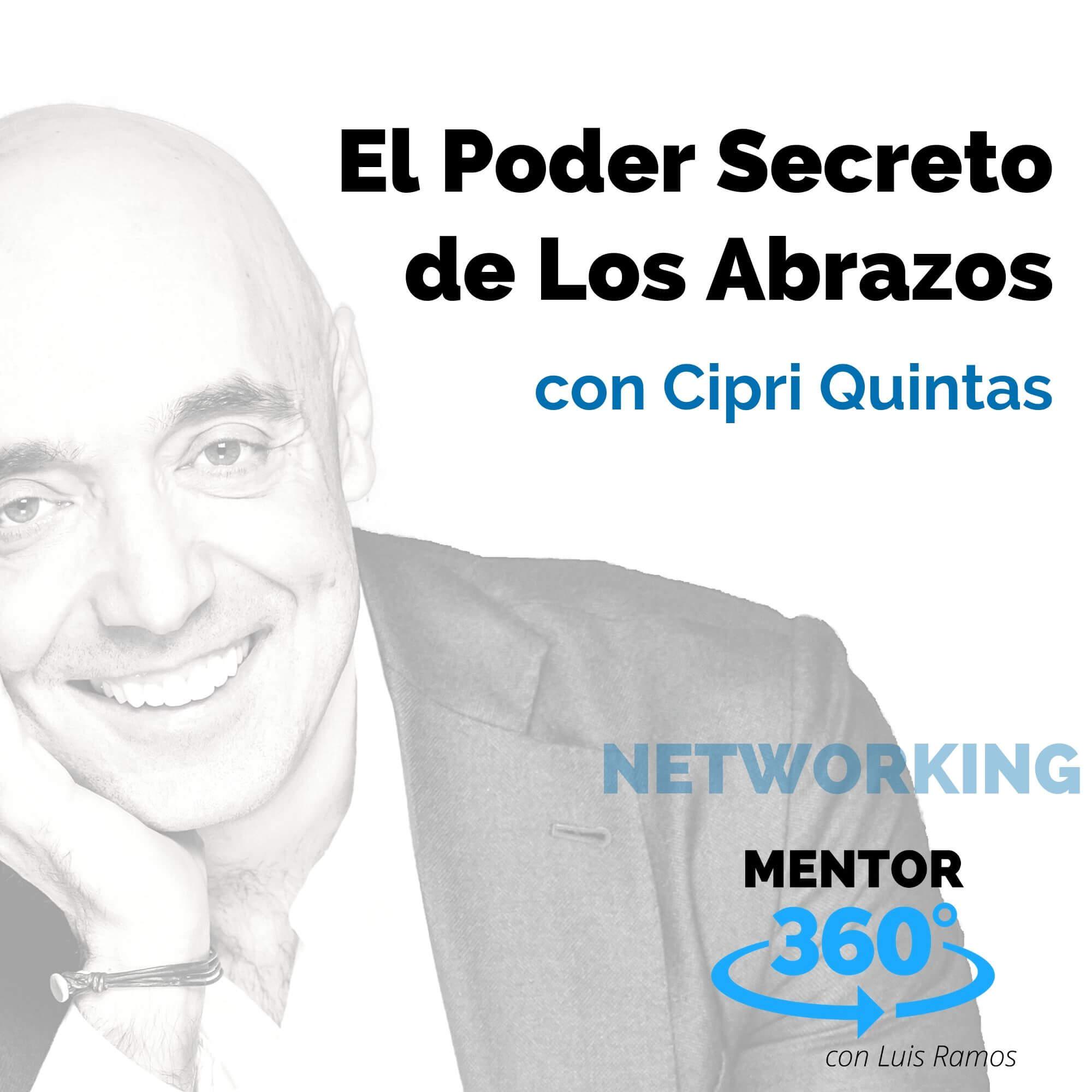 El Poder Secreto de los Abrazos, con Cipri Quintas - NETWORKING - MENTOR360