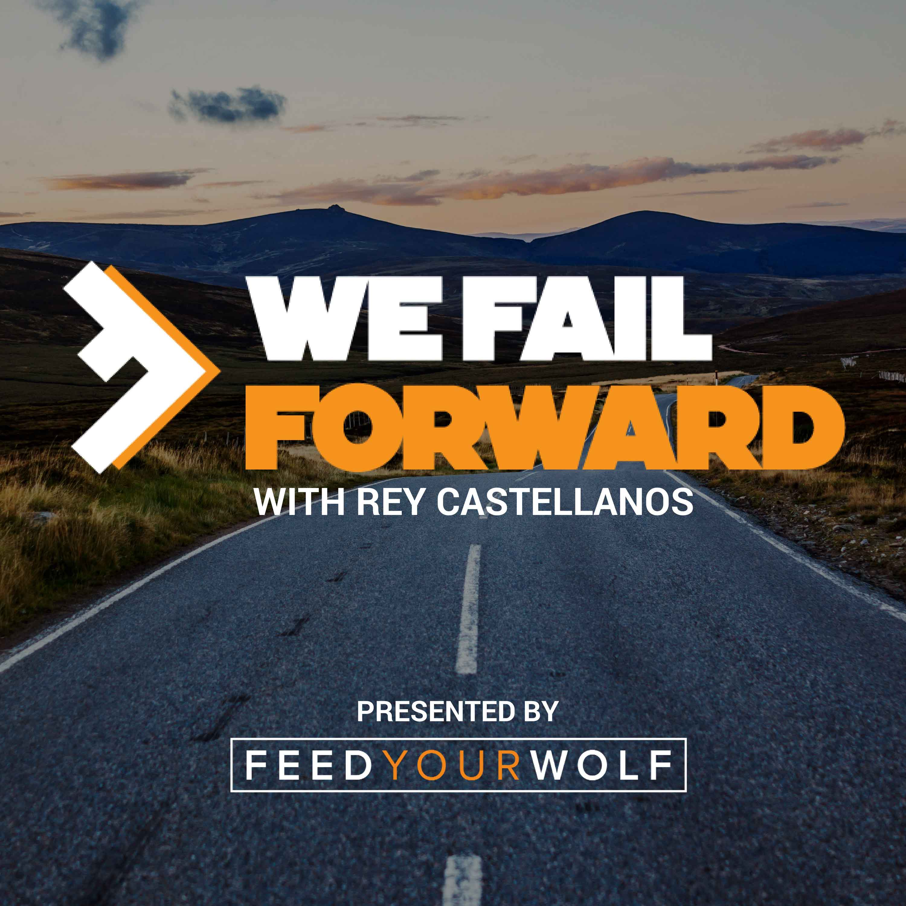 E00 We Fail Forward: The Podcast On A Mission To Transform The Way The World Views Failure show art