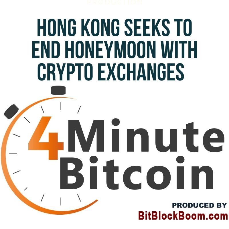 Hong Kong Seeks To End Honeymoon With Crypto Exchanges