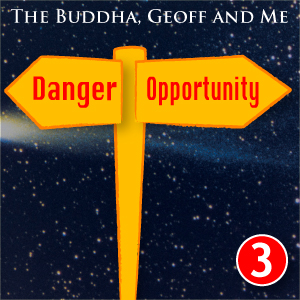 A Buddhist Podcast - The Buddha, Geoff and Me - Chapter 3