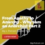 Artwork for From Apathy to Anarchy – Why I am an Anarchist Part 2 - BL011