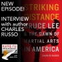 Artwork for S2E49 : INTERVIEW-Charles Russo, author, Striking Distance: Bruce Lee & the Dawn of Martial Arts in America