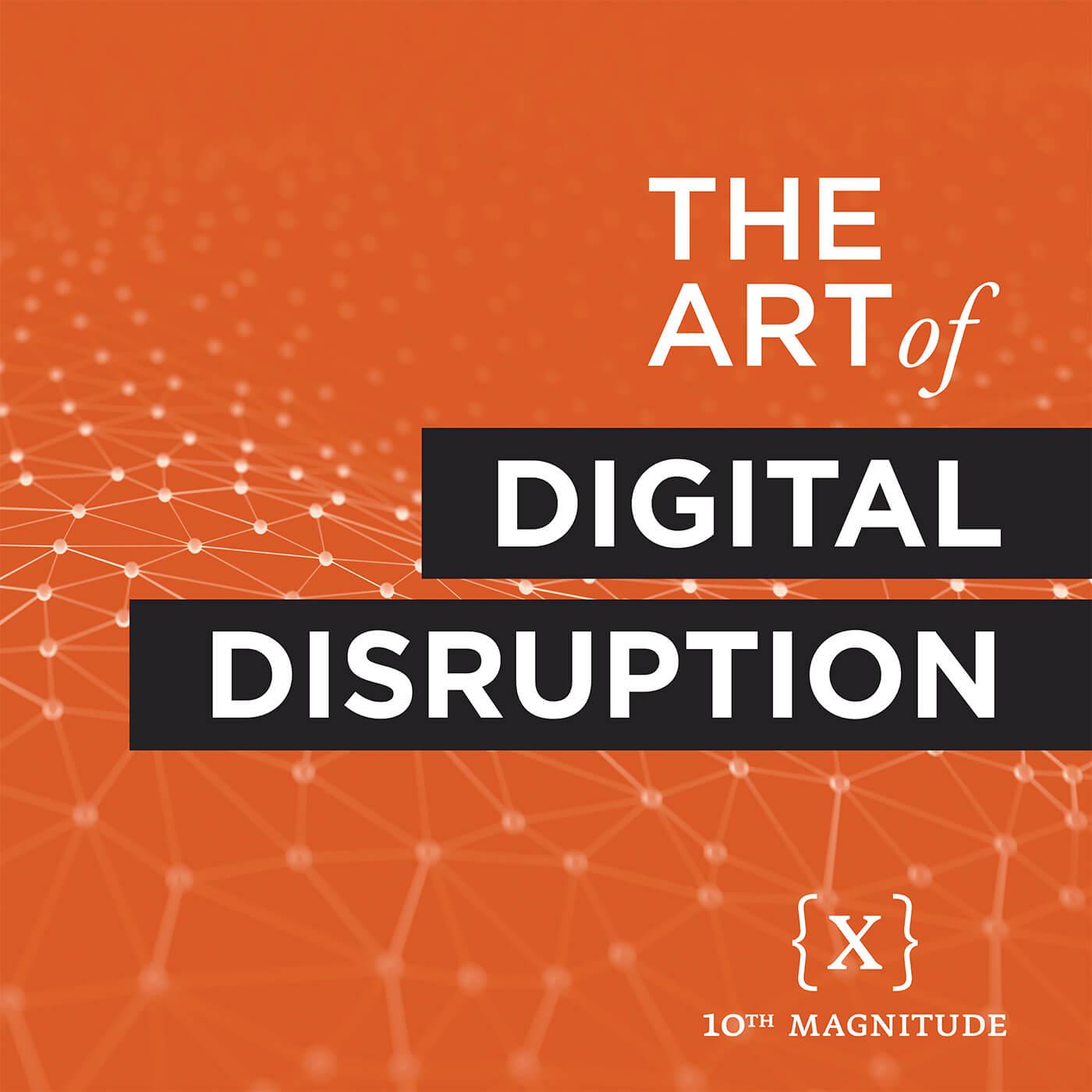 The Art of Digital Disruption