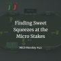 Artwork for Finding Sweet Squeezes at the Micro Stakes | MED Monday #42