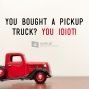 Artwork for 526-You Bought a Pickup Truck? You Idiot!