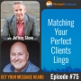 Artwork for 075: Matching your perfect clients lingo with Jeffrey Shaw