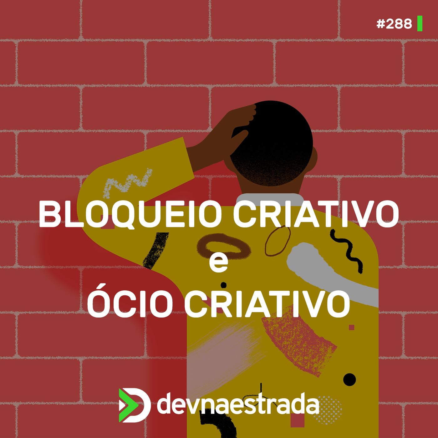 Bloqueio Criativo e Ócio Criativo