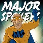 Major Spoilers Comic Book Podcast show art