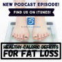 Artwork for Episode #82: Healthy Caloric Deficits for Fat Loss