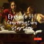 Artwork for Episode 331: Conversation Starters