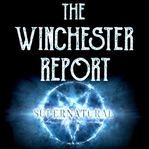 Winchester Report: The Supernatural Podcast