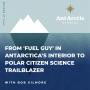 Artwork for S1 EP07 Bob Gilmore - From fuel guy in Antarctica's interior to polar Citizen Science trailblazer