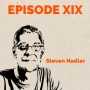 """Artwork for Episode 19 – Expert Opinion: Steven Nadler on Spinoza's 'book forged in hell"""" and the right to """"think what you like and say what you think"""""""