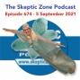Artwork for The Skeptic Zone #674 - 5.September.2021