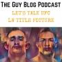 Artwork for TGBP 038 Let's Talk UFC LW Title Picture