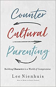 Counter Cultural Parenting